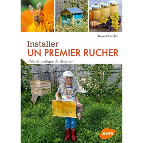 LIVRE - INSTALLER UN PREMIER RUCHER (Jean Riondet)