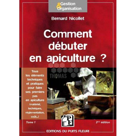 LIVRE - COMMENT DEBUTER EN APICULTURE (Nicollet)
