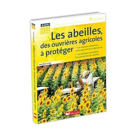 LIVRE - LES ABEILLES DES OUVRIERES AGRICOLES A PROTEGER