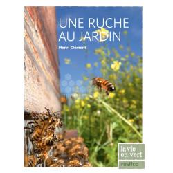 LIVRE - UNE RUCHE AU JARDIN (Henri Clément)